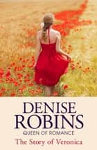 The Story of Veronica ebook by Denise Robins