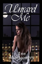 Unravel Me ebook by Ann Montgomery