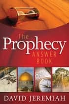 The Prophecy Answer Book ebook by David Jeremiah