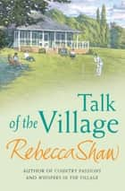 Talk of the Village ebook by Rebecca Shaw
