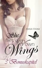 She flies...-Reihe Bonuskapitel ebook by Annie Stone