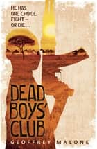 Dead Boys' Club eBook by Geoffrey Malone