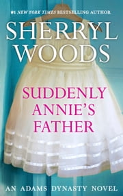 Suddenly, Annie's Father ebook by Sherryl Woods