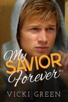My Savior Forever (Forever Series 1) ebook by Vicki Green