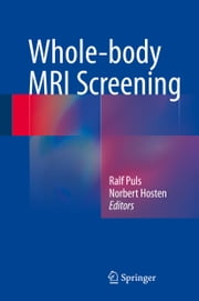 Whole-body MRI Screening ebook by Ralf Puls,Norbert Hosten