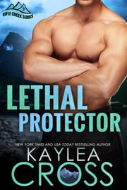 Lethal Protector ebook by Kaylea Cross