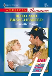 Bold And Brave-hearted (Mills & Boon American Romance) ebook by Charlotte Maclay