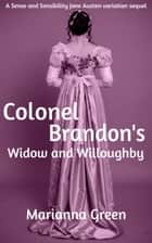Colonel Brandon's Widow and Willoughby ebook by Marianna Green
