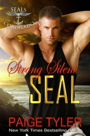 Strong Silent SEAL - SEALs of Coronado, #2 ebook by Paige Tyler