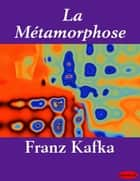 La Métamorphose ebook by Franz Kafka