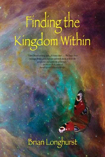 Finding the Kingdom Within: Awakening to Eternity ebook by Brian Longhurst
