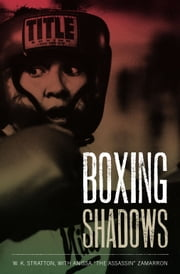 "Boxing Shadows ebook by W. K. Stratton,Anissa ""The Assassin""  Zamarron"