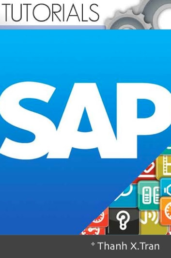 SAP: Enterprise applications in terms of software - SAP Tutorial ebook by Thanh X.Tran