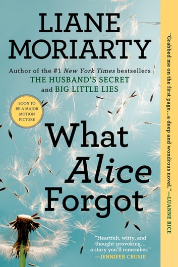 What Alice Forgot ebook by Liane Moriarty