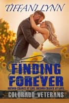 Finding Forever - Colorado Veterans ebook by Tiffani Lynn