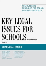 Key Legal Issues for Schools - The Ultimate Resource for School Business Officials ebook by