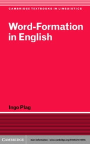 Word-Formation in English ebook by Plag, Ingo