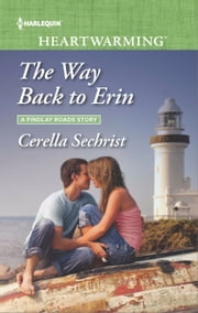 The Way Back to Erin - A Clean Romance ebook by Cerella Sechrist