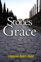 Stones of Grace ebook by Virginia Bates Kidd