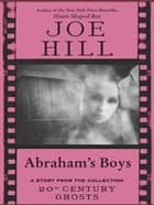 Abraham's Boys ebook by Joe Hill