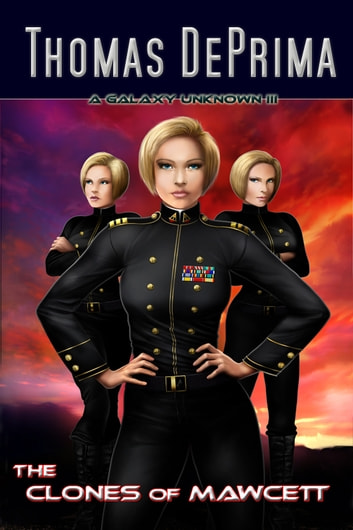 The Clones of Mawcett (A Galaxy Unknown, Book 3) ebook by Thomas DePrima