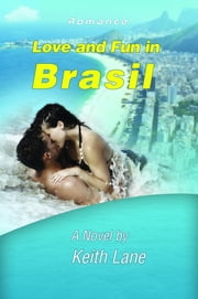 Love and Fun in Brasil ebook by Keith Lane