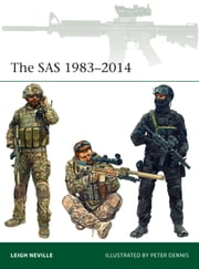 The SAS 1983–2014 ebook by Leigh Neville, Peter Dennis