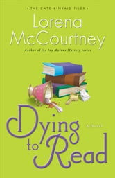 Dying to Read (The Cate Kinkaid Files Book #1) - A Novel ebook by Lorena McCourtney