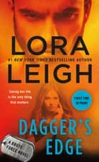 Dagger's Edge - A Brute Force Novel ebook by Lora Leigh