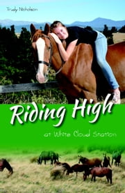 Riding High at White Cloud Station - White Cloud Station, #4 ebook by Trudy Nicholson