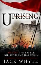 Uprising ebook by Jack Whyte