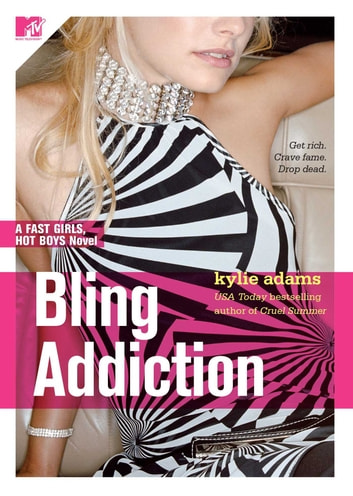 Bling Addiction - Fast Girls, Hot Boys Series ebook by Kylie Adams