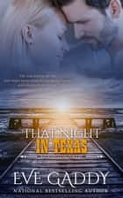 That Night in Texas ebook by Eve Gaddy