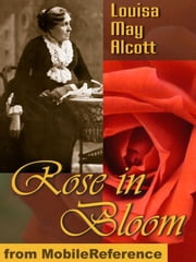 Rose In Bloom (Mobi Classics) ebook by Louisa May Alcott
