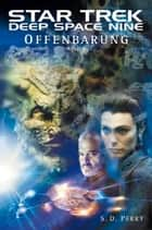 Star Trek - Deep Space Nine 8.02: Offenbarung - Buch 2 ebook by S. D. Perry, Christian Humberg
