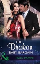 The Drakon Baby Bargain (Mills & Boon Modern) (The Drakon Royals, Book 2) 電子書 by Tara Pammi