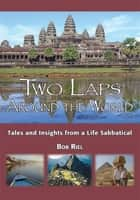 Two Laps Around the World ebook by Bob Riel