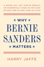 Why Bernie Sanders Matters ebook by Harry Jaffe