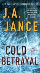 Cold Betrayal ebook by J.A. Jance