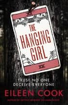 The Hanging Girl ebook by Eileen Cook