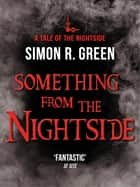 Something from the Nightside - Nightside Book 1 ebook by Simon Green