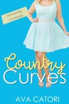 Country Curves ebook by Ava Catori