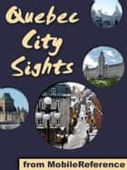 Quebec City Sights (Mobi Sights) ebook by MobileReference