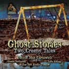 Ghost Stories - Two Creepy Tales livre audio by Pennie Mae Cartawick, Joe Bevilacqua