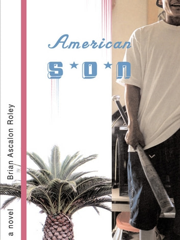 American Son: A Novel ebook by Brian Ascalon Roley