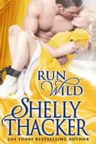 Run Wild ebook by Shelly Thacker