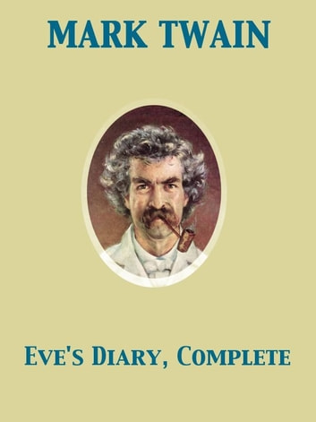 Eve's Diary, Complete ebook by Mark Twain,Lester Ralph