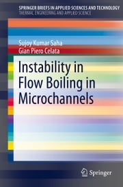 Instability in Flow Boiling in Microchannels ebook by Sujoy Kumar Saha,Gian Piero Celata