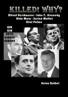 Alfred Herrhausen John F. Kennedy Aldo Moro Enrico Mattei Olaf Palme - Killed! Why? USA - CIA – NATO – GLADIO - EUROPE ebook by Heinz Duthel