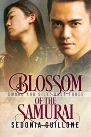 Blossom of the Samurai ebook by Sedonia Guillone